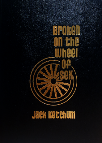 Broken on the Wheel of Sex