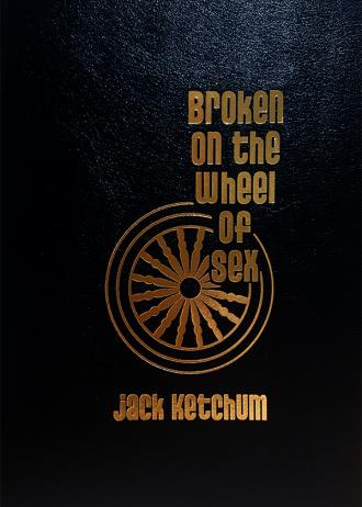 Broken on the Wheel of Sex